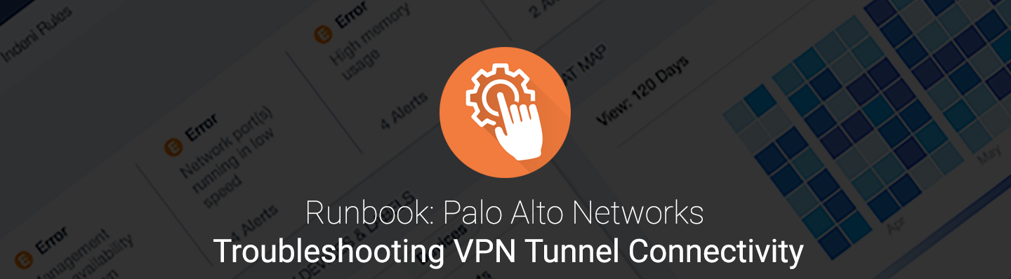 Runbook PAN Troubleshooting VPN Tunnel Connectivity.png
